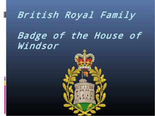 British Royal Family Badge of the House of Windsor