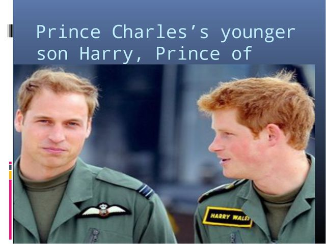 Prince Charles's younger son Harry, Prince of Weles