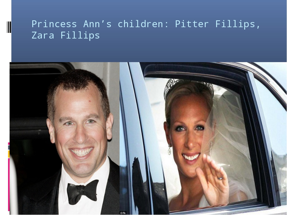 Princess Ann's children: Pitter Fillips, Zara Fillips