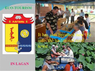 ECO-TOURISM IN LAGAN It has also breathed new life into the traditional rural