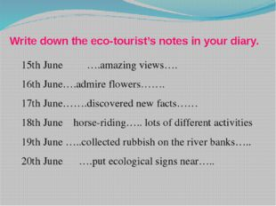 15th June ….amazing views…. 16th June….admire flowers……. 17th June…….discover