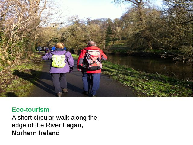 Eco-tourism A short circular walk along the edge of the RiverLagan, Norhern...