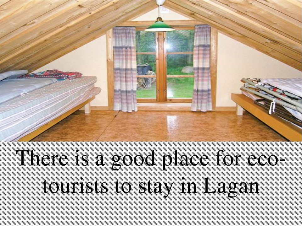 There is a good place for eco-tourists to stay in Lagan