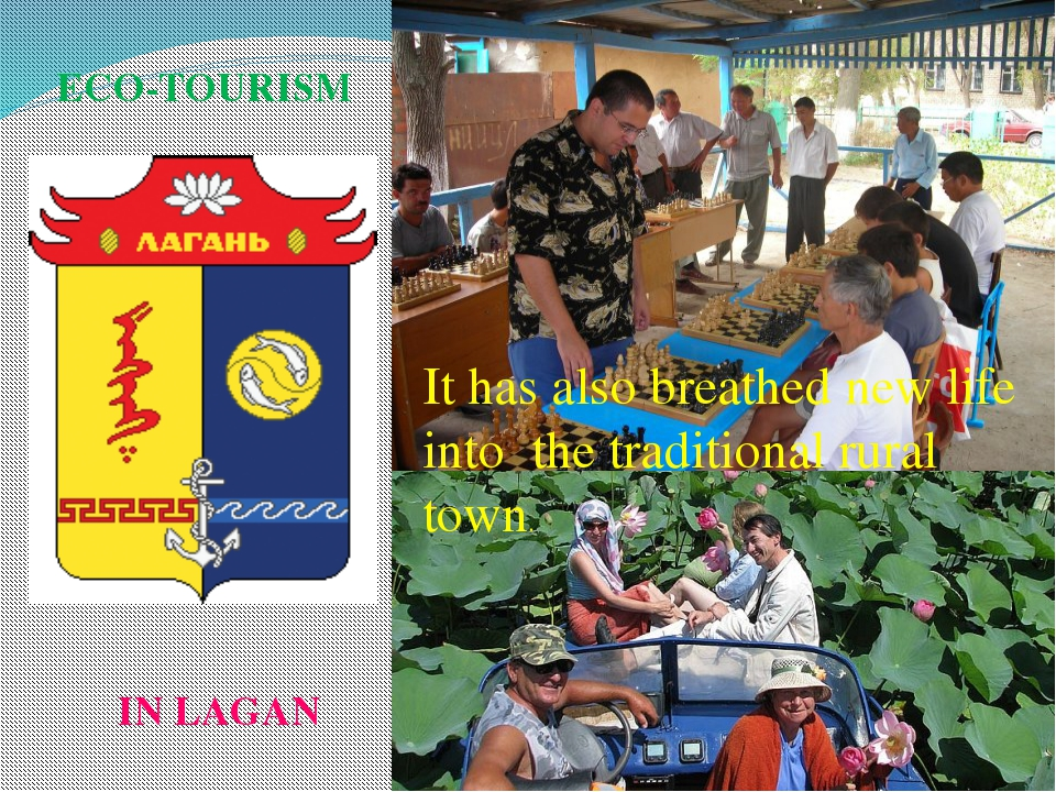 ECO-TOURISM IN LAGAN It has also breathed new life into the traditional rural...