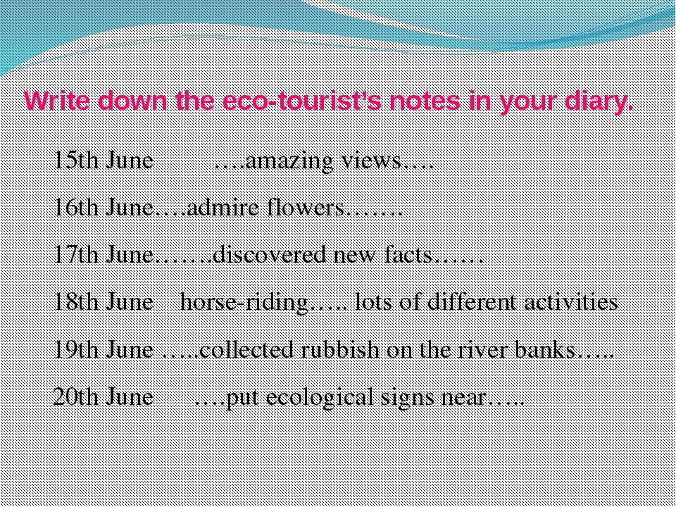 15th June ….amazing views…. 16th June….admire flowers……. 17th June…….discover...