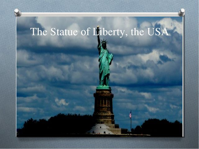 The Statue of Liberty, the USA