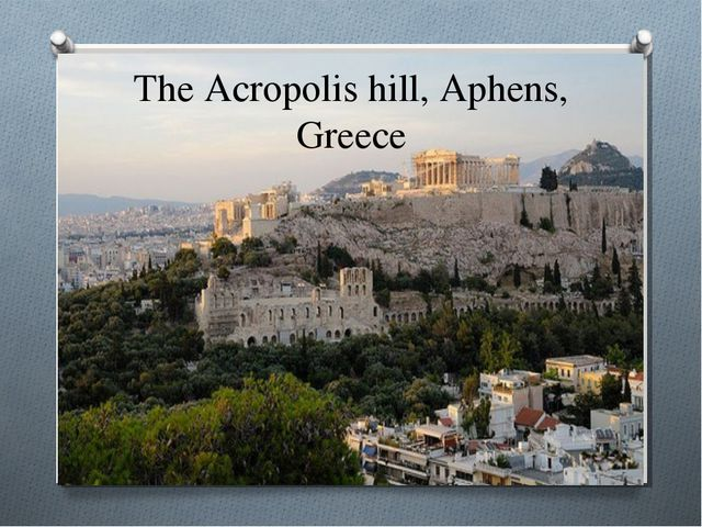 The Acropolis hill, Aphens, Greece