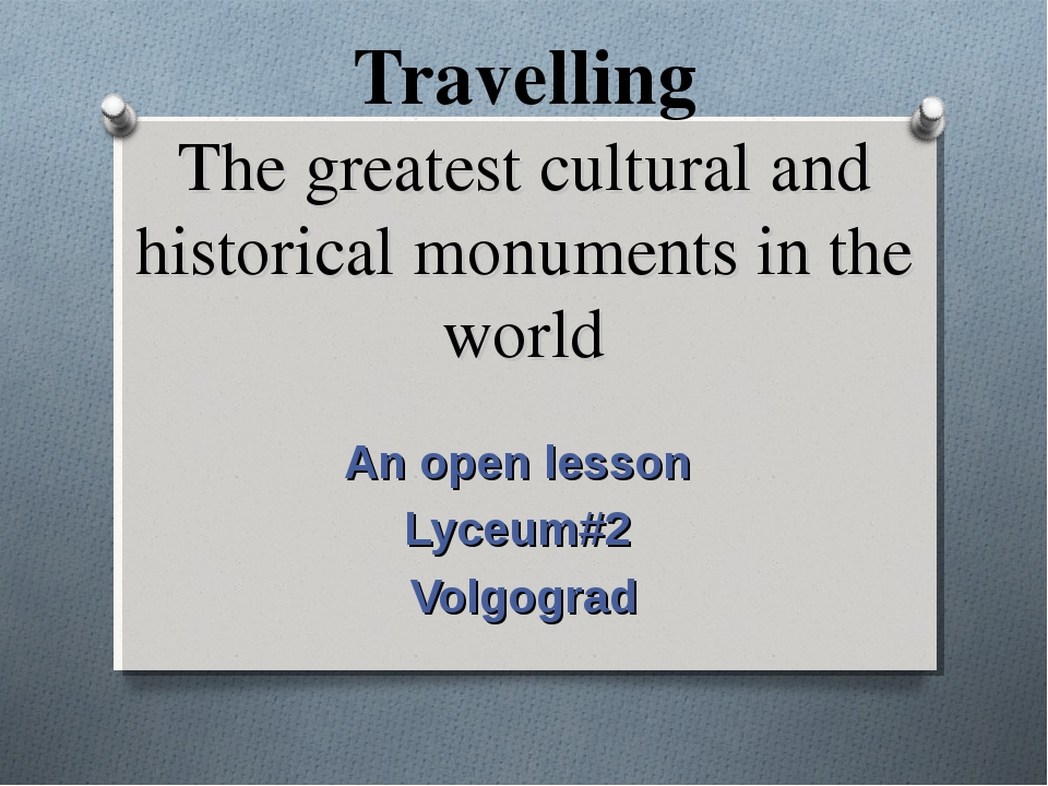Travelling The greatest cultural and historical monuments in the world An ope...