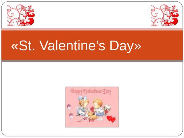 «St. Valentine's Day»