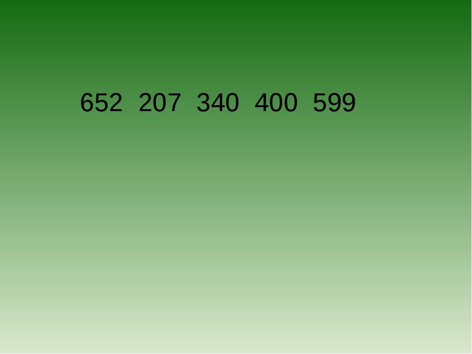 652 207 340 400 599
