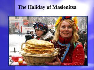 The Holiday of Maslenitsa