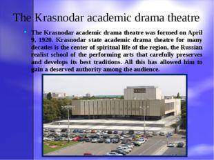 The Krasnodar academic drama theatre The Krasnodar academic drama theatre was