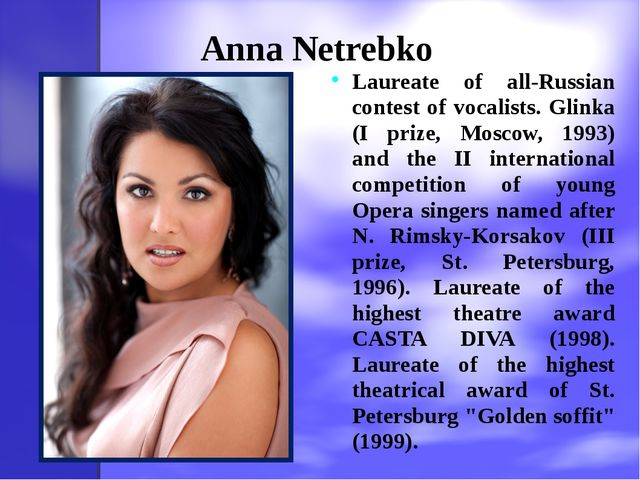 Anna Netrebko Laureate of all-Russian contest of vocalists. Glinka (I prize,...