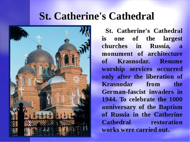 St. Catherine's Cathedral 	 St. Catherine's Cathedral is one of the largest...