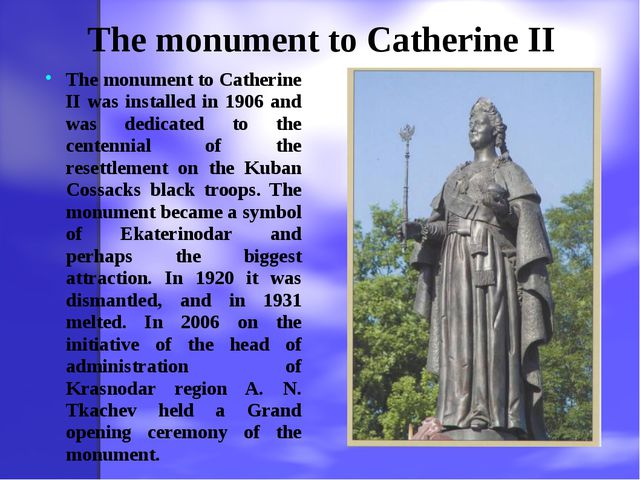 The monument to Catherine II The monument to Catherine II was installed in 19...