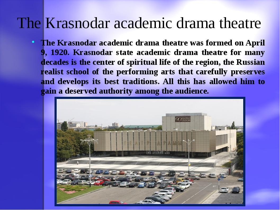 The Krasnodar academic drama theatre The Krasnodar academic drama theatre was...