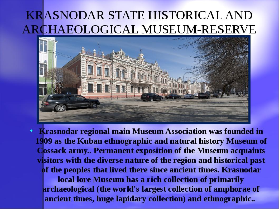 KRASNODAR STATE HISTORICAL AND ARCHAEOLOGICAL MUSEUM-RESERVE Krasnodar region...