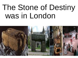 The Stone of Destiny was in London