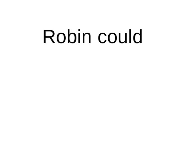 Robin could