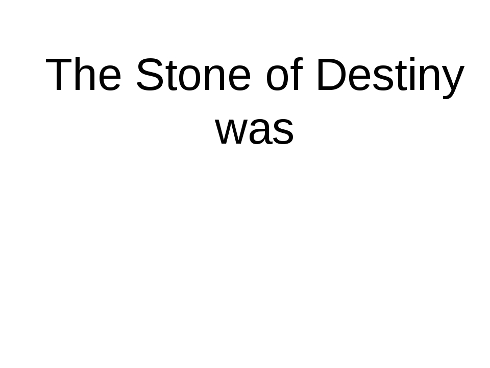The Stone of Destiny was