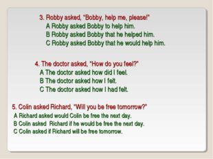 """3. Robby asked, """"Bobby, help me, please!"""" A Robby asked Bobby to help him. B"""