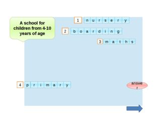 2 1 3 answer 4 A school for children from 4-10 years of age u n r s e r y r o