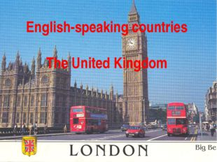 English-speaking countries The United Kingdom