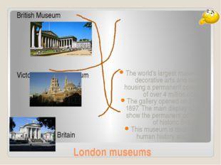 London museums British Museum Victoria & Albert Museum Tate Britain The world