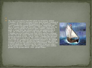 The second expedition (1493-96) which was headed by admiral Columbus, in a