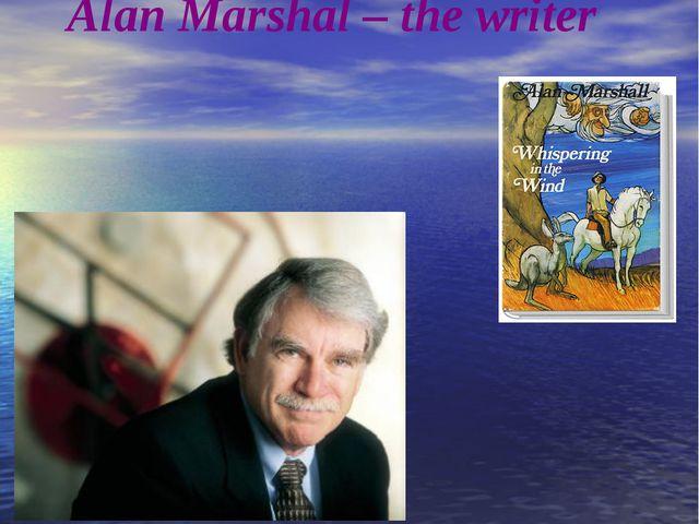Alan Marshal – the writer