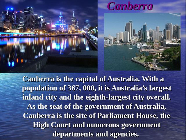 Canberra Canberra is the capital of Australia. With a population of 367,...