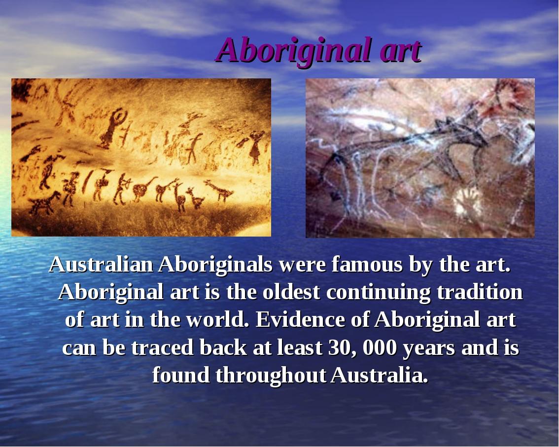 Aboriginal art Australian Aboriginals were famous by the art. Aboriginal art...