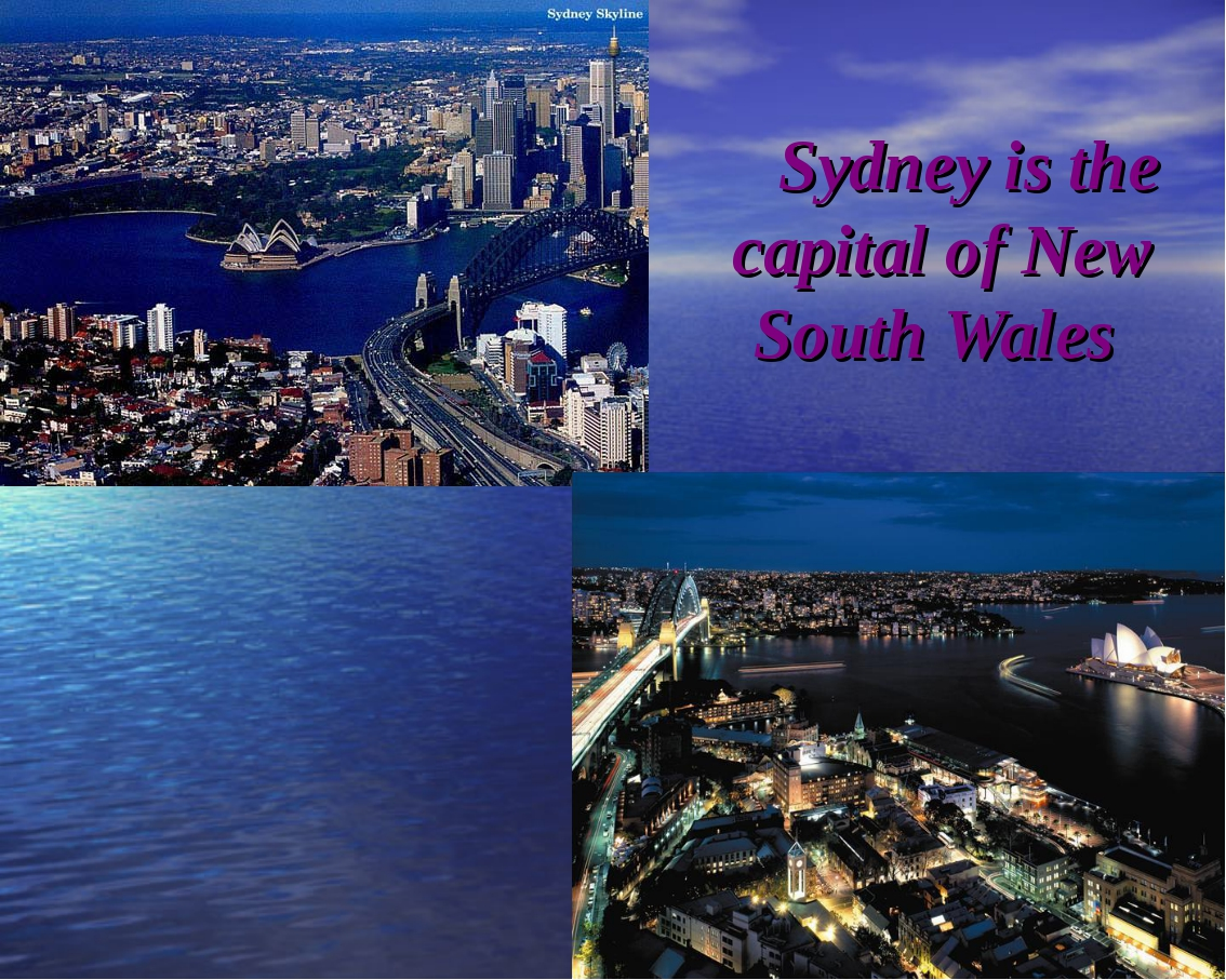 Sydney is the capital of New South Wales
