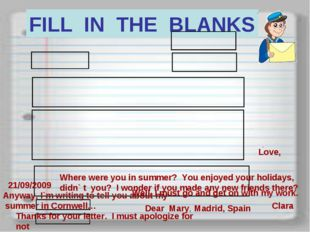 Anyway, I`m writing to tell you about my summer in Cornwell… FILL IN THE BLAN