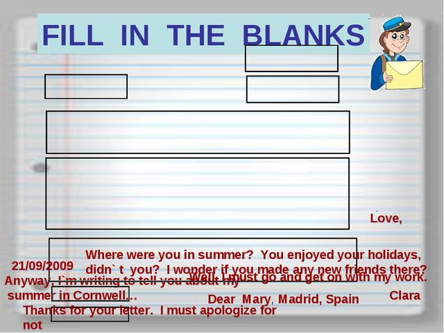 Anyway, I`m writing to tell you about my summer in Cornwell… FILL IN THE BLAN...