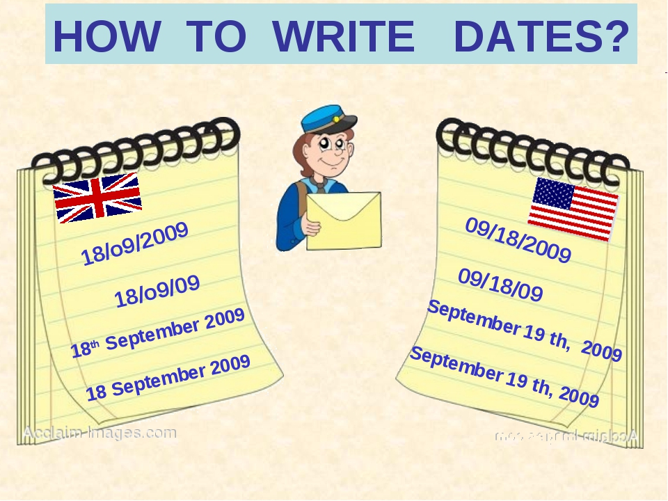 HOW TO WRITE DATES? 18/o9/2009 09/18/2009 18/o9/09 09/18/09 18th September 20...