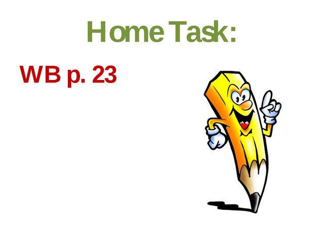 Home Task: WB p. 23