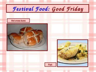 Festival Food: Good Friday Hot cross buns Fish