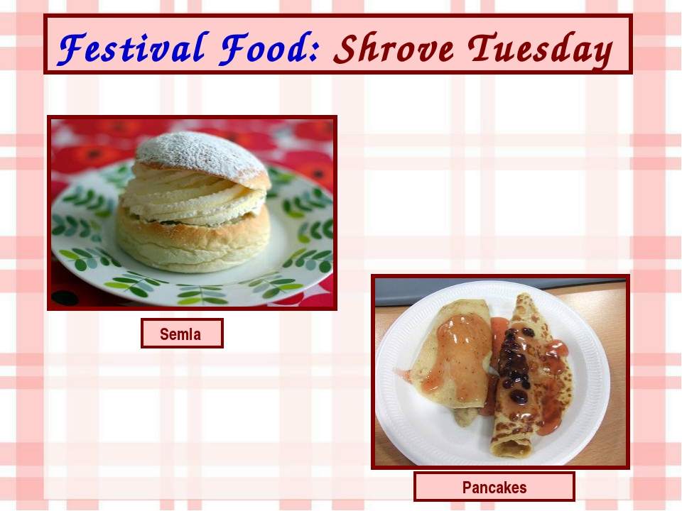 Festival Food: Shrove Tuesday Pancakes Semla