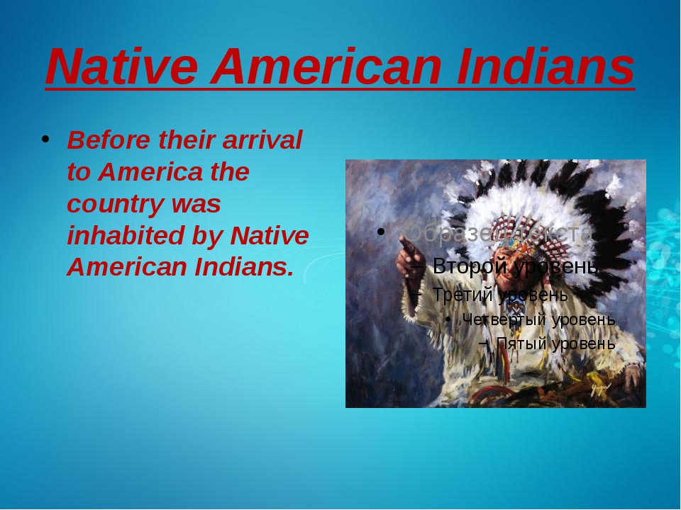 Native American Indians Before their arrival to America the country was inhab...