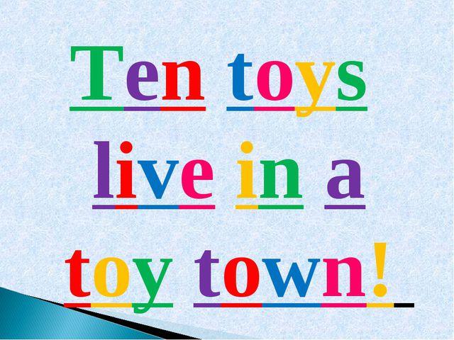 Ten toys live in a toy town!