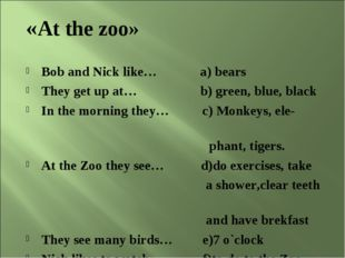 «At the zoo» Bob and Nick like… a) bears They get up at… b) green, blue, blac