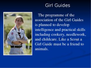 The programme of the association of the Girl Guides is planned to develop in
