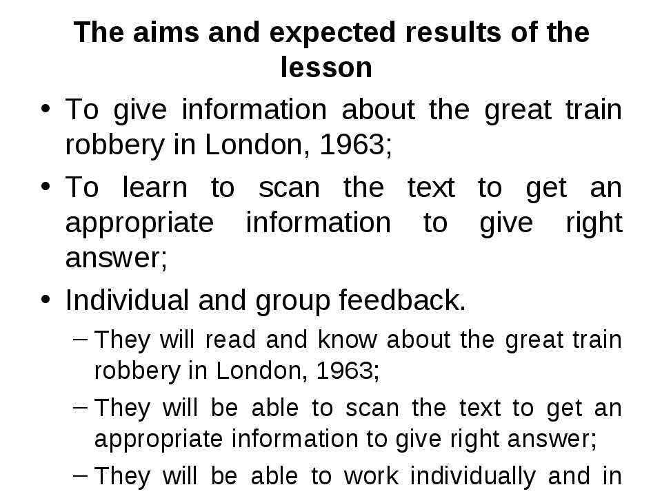 The aims and expected results of the lesson To give information about the gre...