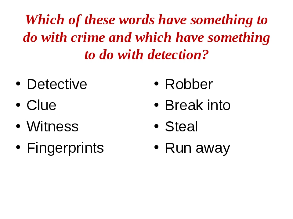 Which of these words have something to do with crime and which have something...