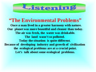 """""""The Environmental Problems"""" Once a man lived in a greater harmony with natur"""