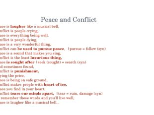 Peace and Conflict Peace is laugher like a musical bell,  Conflict is people