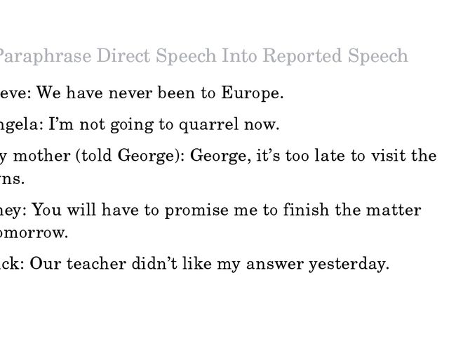 Paraphrase Direct Speech Into Reported Speech 1.	Steve: We have never been to...