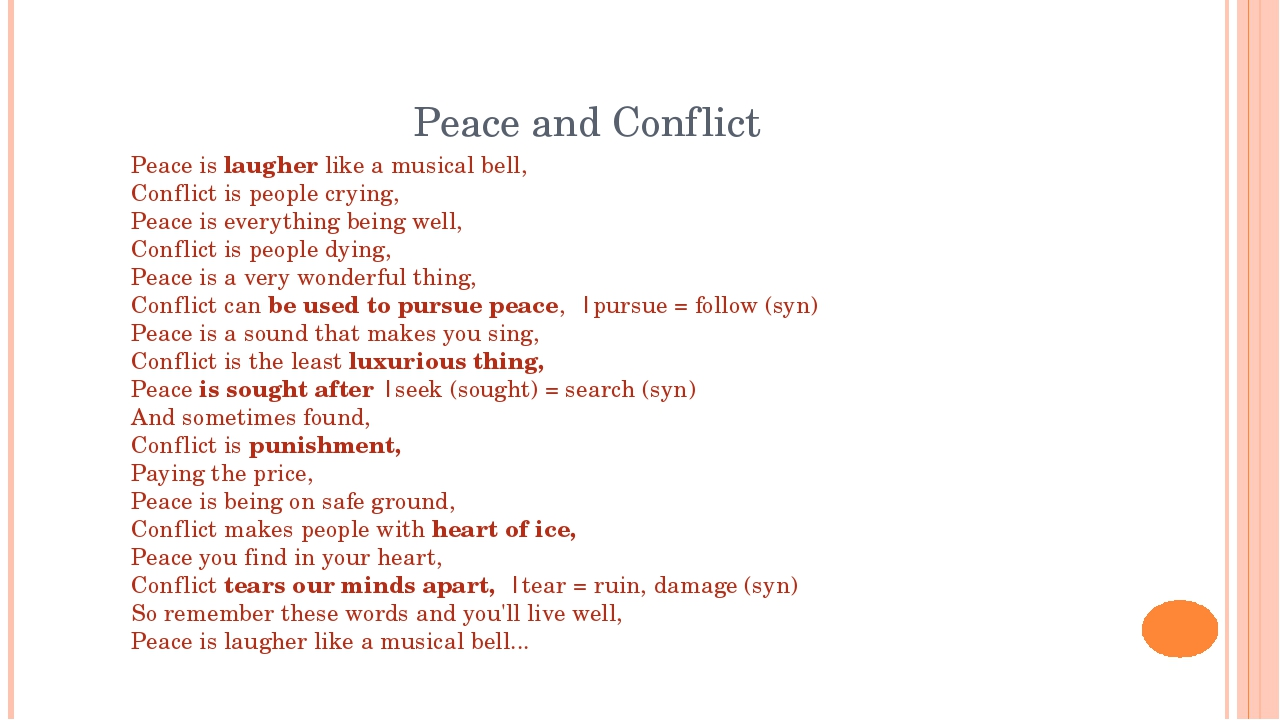 Peace and Conflict Peace is laugher like a musical bell,  Conflict is people...