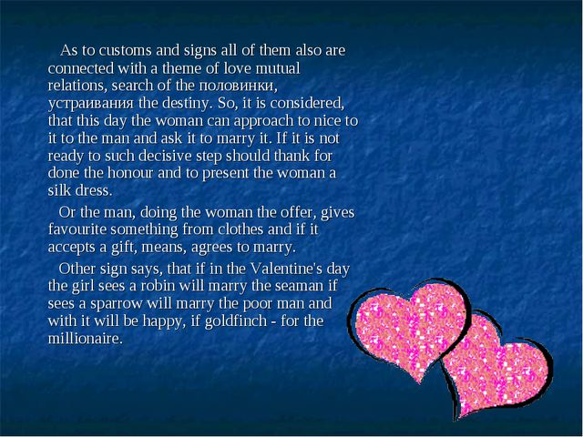 As to customs and signs all of them also are connected with a theme of love...